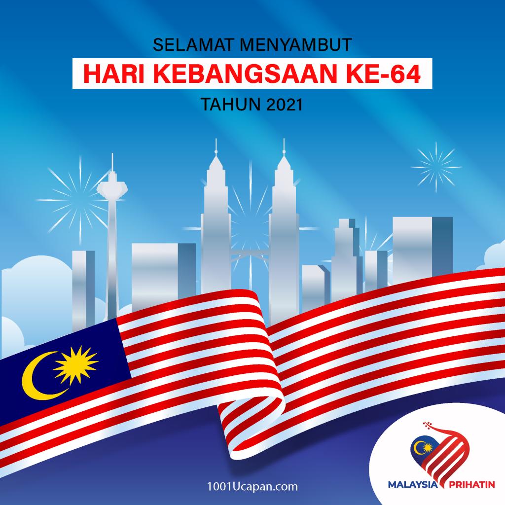 Ucapan Selamat Hari Merdeka dan Kebangsaan Malaysia 2021